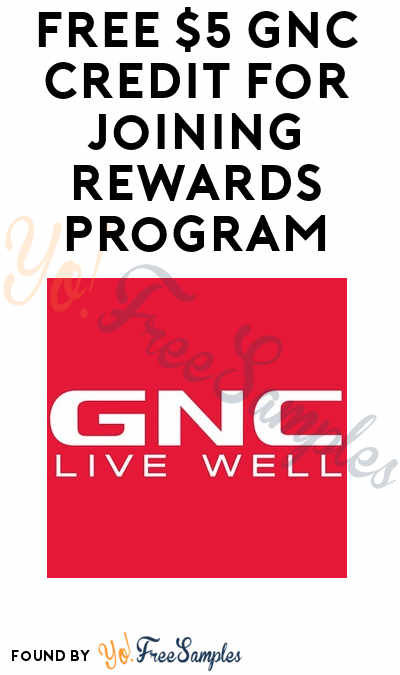 FREE $5 GNC Credit For Joining Rewards Program