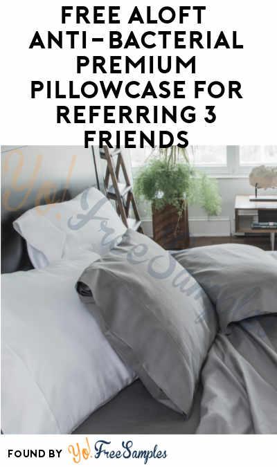 FREE Aloft Anti-Bacterial Premium Pillowcase For Referring 3 Friends