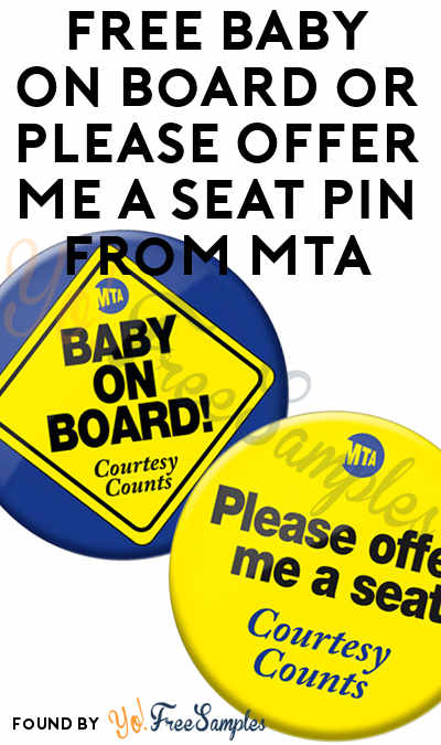FREE Baby On Board or Please Offer Me A Seat Pin From MTA [Verified Received By Mail]