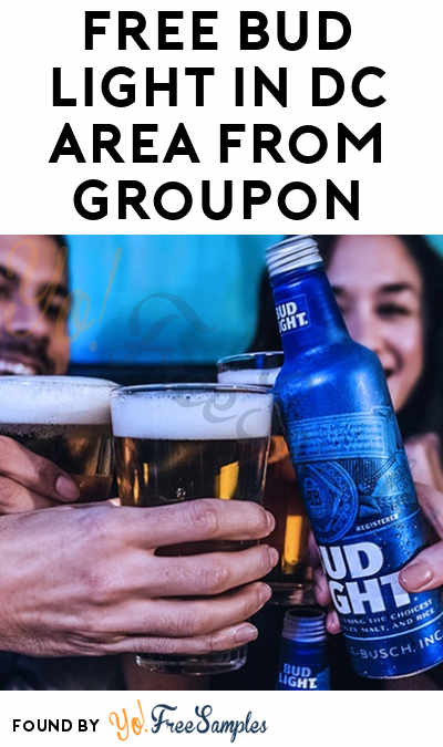 FREE Bud Light In DC Area From Groupon & Gratafy