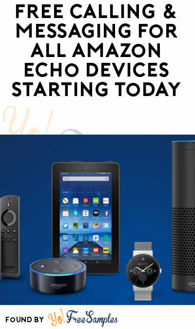FREE Calling & Messaging For All Amazon Echo Devices Starting Today