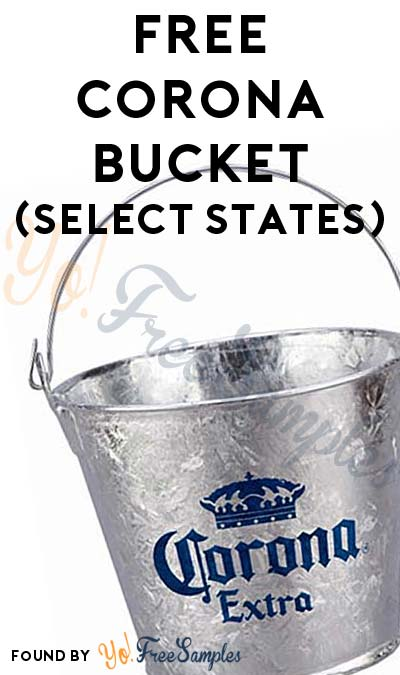 FREE Corona Bucket From Crown Imports (AR, CA, IN, MO, NC, OH, OR, UT, VA, or WV & 21+ Only) [Verified Received By Mail]