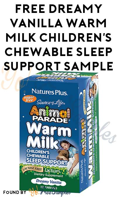 FREE Dreamy Vanilla Warm Milk Children's Chewable Sleep Support