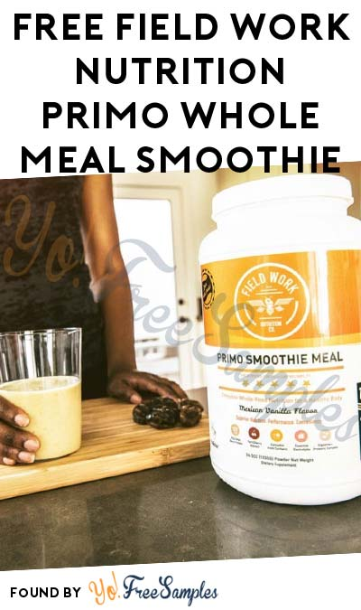 FREE Field Work Nutrition Primo Whole Meal Smoothie [Verified Received By Mail]