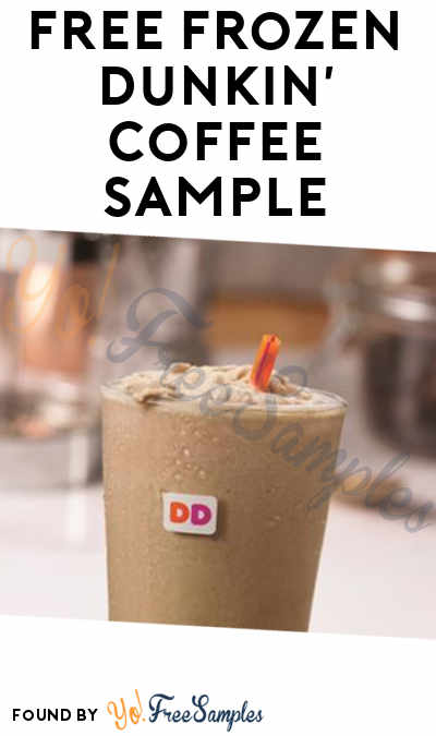 TODAY: FREE Frozen Dunkin' Coffee Sample May 19th 10AM to 2PM