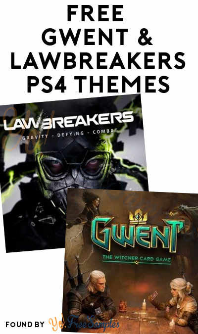 FREE GWENT & LawBreakers PS4 Themes