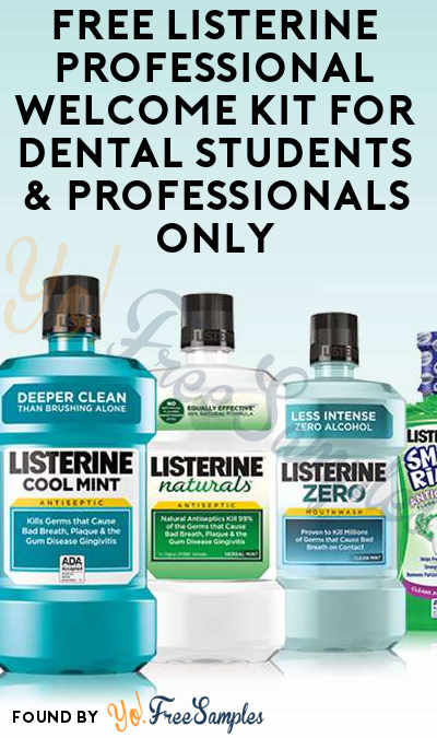 FREE Listerine Professional Welcome Kit For Dental Students & Professionals Only