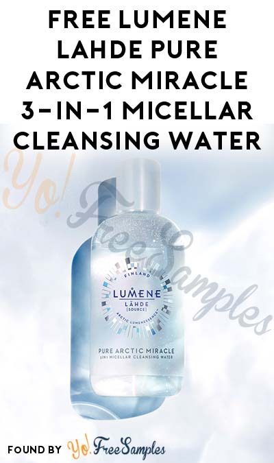 FREE Lumene Lähde Pure Arctic Miracle 3-in-1 Micellar Cleansing Water (Facebook Invites Required) [Verified Received By Mail]