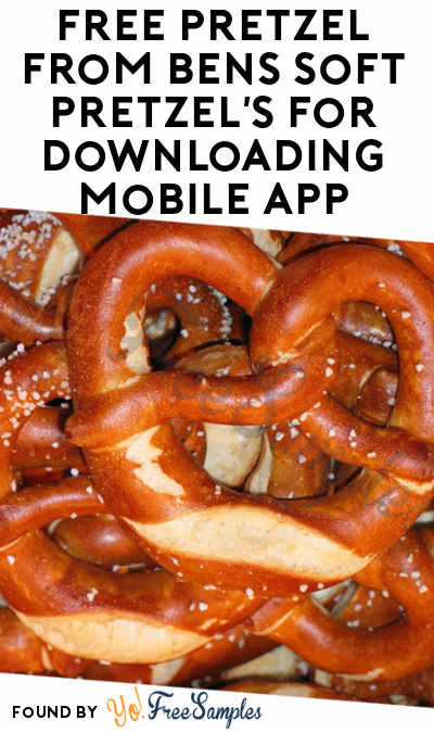 FREE Pretzel From Bens Soft Pretzel's For Downloading Mobile App (AL, FL, IL, IN, KN, MI, OH, WI Only)