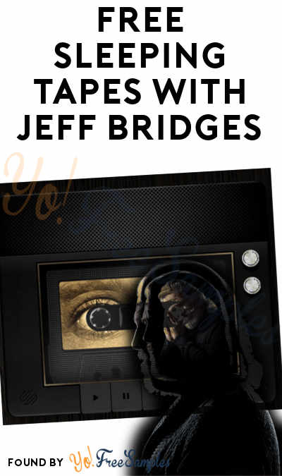 FREE Sleeping Tapes With Jeff Bridges