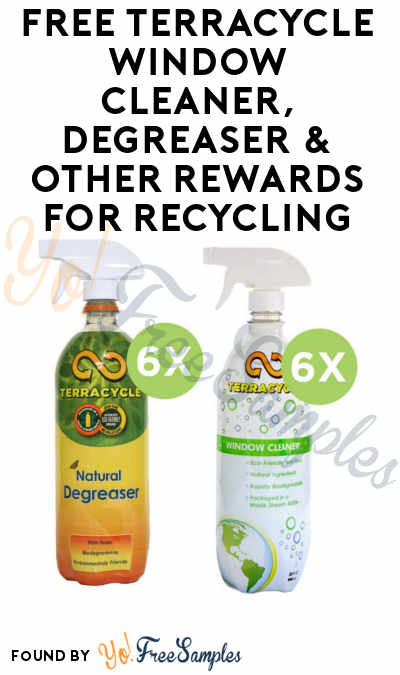 FREE TerraCycle Window Cleaner, Degreaser & Other Rewards For Recycling