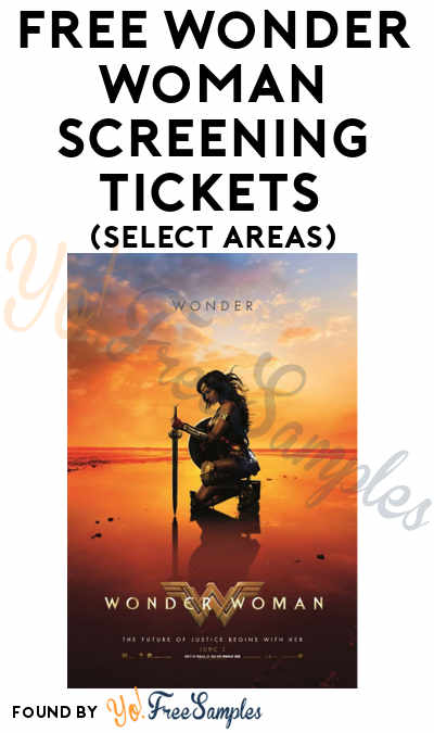 FREE Wonder Woman Screening Tickets (Select Areas)