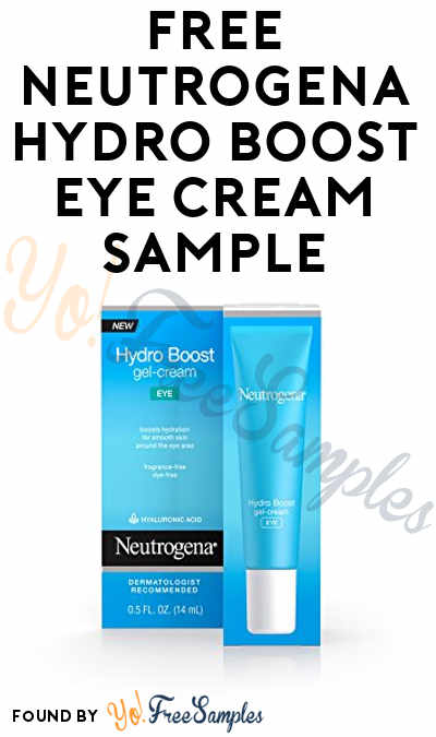 FREE Neutrogena Hydro Boost Eye Cream From Home Tester Club (Survey Required)