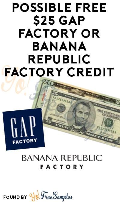 Possible FREE $25 Gap Factory or Banana Republic Factory Credit