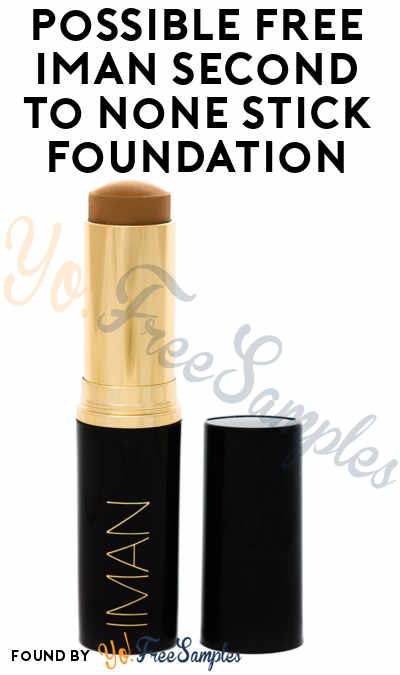 Possible FREE IMAN Second to None Stick Foundation (Survey Required)
