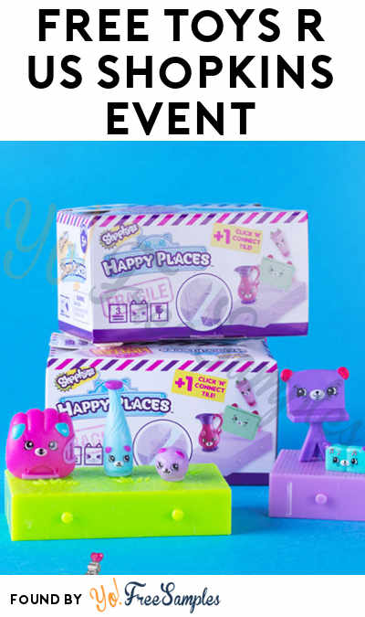 Reserve Now: FREE Happy Places S2 Delivery Pack, Trading Tray, Shopkin Swapping & More At Toys R Us On June 10th