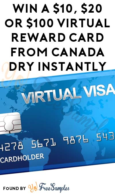 ENDS TODAY: Win A $10, $20 or $100 Virtual Reward Card From Canada Dry Instantly