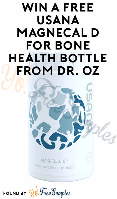Win A FREE USANA MagneCal D For Bone Health Bottle From Dr. Oz
