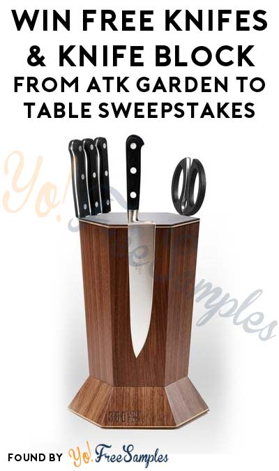 Win FREE Knifes & Knife Block From ATK Garden to Table Sweepstakes (Email Confirmation Required)