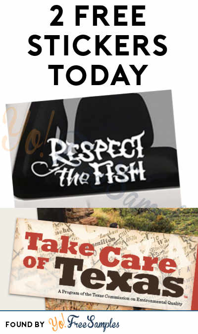 2 FREE Stickers Today: Take Care of Texas Sticker & Respect The Fish Decal