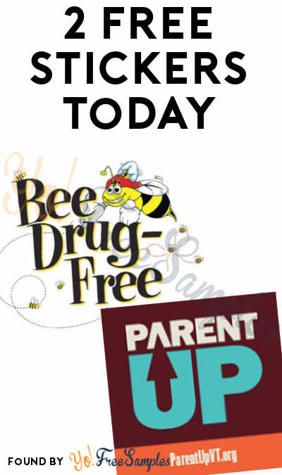 2 FREE Stickers Today: Parent Up Sticker & Bee Drug-Free Sticker (VT Only)