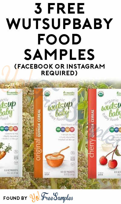 3 FREE WutsupBaby Organic Quinoa Food Samples (Facebook or Instagram Required)