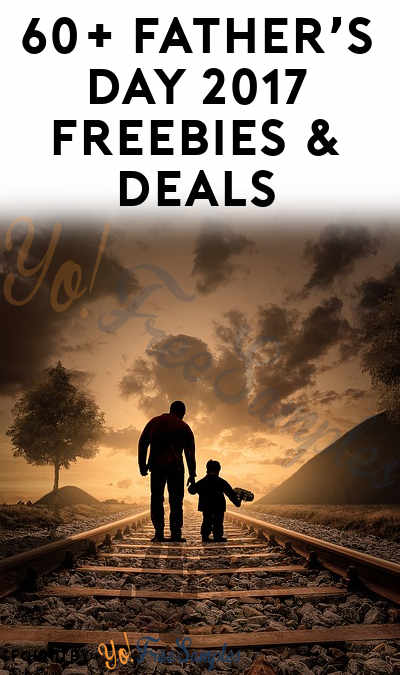 60+ Father's Day 2017 Freebies & Deals