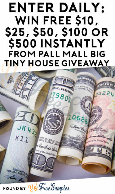Enter Daily: Win FREE $10, $25, $50, $100 or $500 Instantly From Pall Mall Big Tiny House Giveaway [Verified Received By Email]