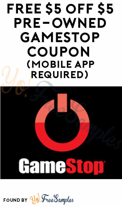 Possible FREE $5 off $5 Pre-Owned GameStop Coupon (Mobile App Required) [Untested]