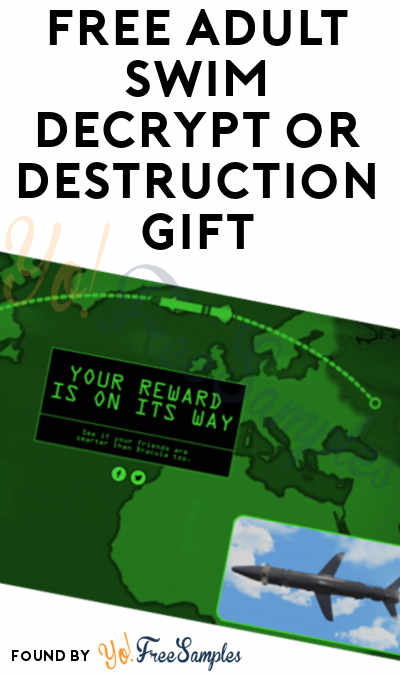 FREE Adult Swim Decrypt or Destruction Gift [Verified Received By Mail]