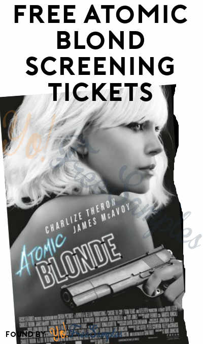 FREE Atomic Blond Screening Tickets (Select Areas)