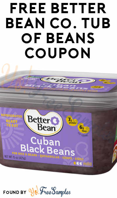 Code Added For FREE Tub! FREE Better Bean Company Tub of Beans Coupon & BOGO Coupon [Verified Received By Mail]