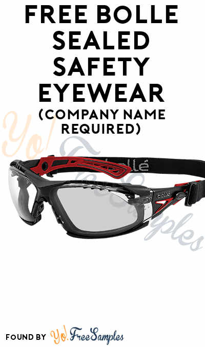 FREE Bolle Sealed Safety Eyewear (Company Name Required)