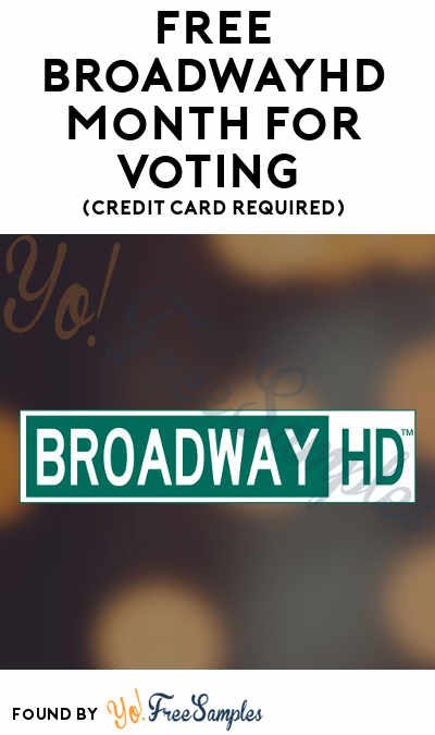 FREE BroadwayHD Month For Voting (Credit Card Required)