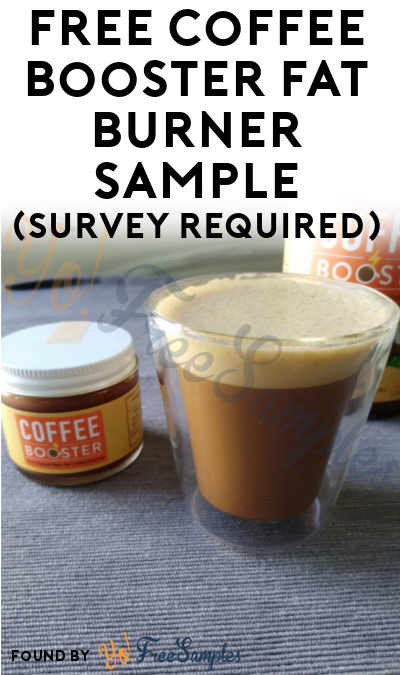 Not Coming: FREE Coffee Booster Fat Burner 2 oz Sample (Survey Required)