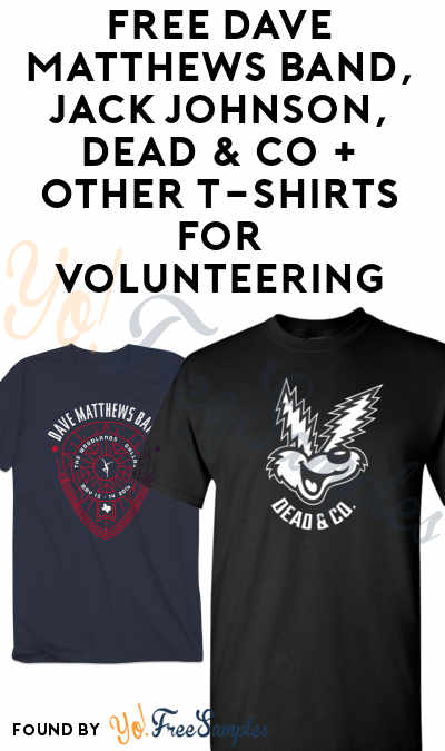 FREE Dave Matthews Band, Jack Johnson, John Mayer, Dead & Co, Guster & Other T-Shirts For Volunteering
