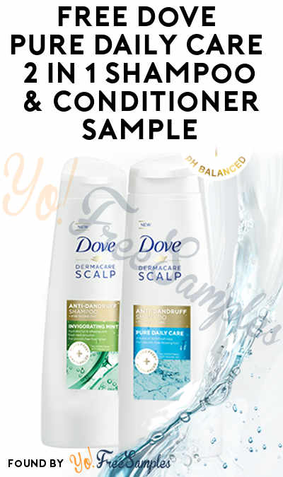 Back In Stock: FREE Dove Pure Daily Care Anti-Dandruff 2 in 1 Shampoo & Conditioner Sample