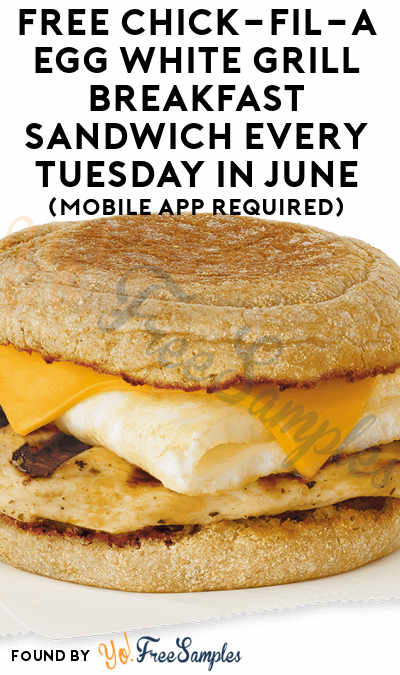 FREE Egg White Grill Breakfast Sandwich Every Tuesday In June At Chick-Fil-A (Mobile App Required)