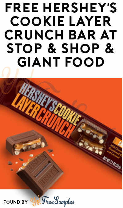 LOAD BY 6/10: FREE Hershey's Cookie Layer Crunch Bar At Stop & Shop & Giant Food (Account Required)