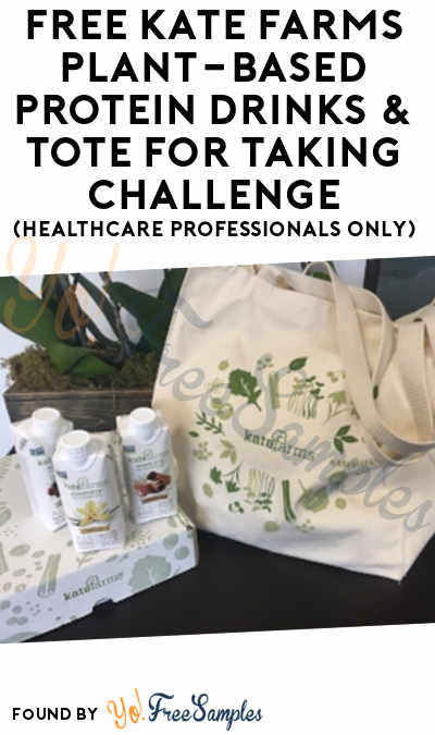FREE Kate Farms Plant-Based Protein Drinks & Tote For Taking Challenge (Healthcare Professionals Only)
