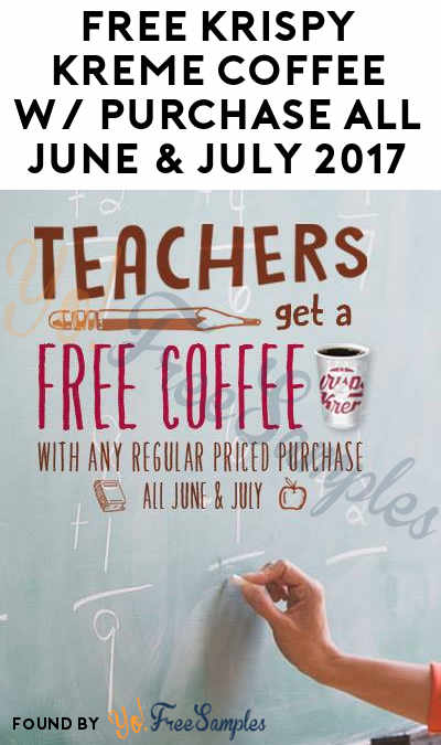 FREE Krispy Kreme Coffee With Purchase All June & July 2017 For Teachers Only