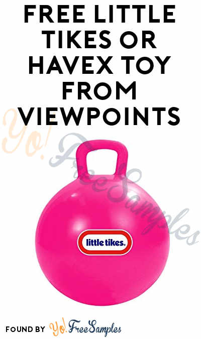 FREE Little Tikes or Havex Toy From ViewPoints/PowerReviews.com (Survey Required)