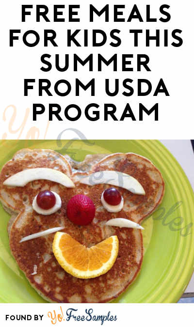 FREE Meals For Kids This Summer From USDA Program