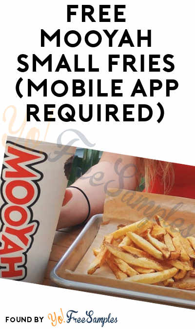 FREE Mooyah Small Fries (Mobile App Required)