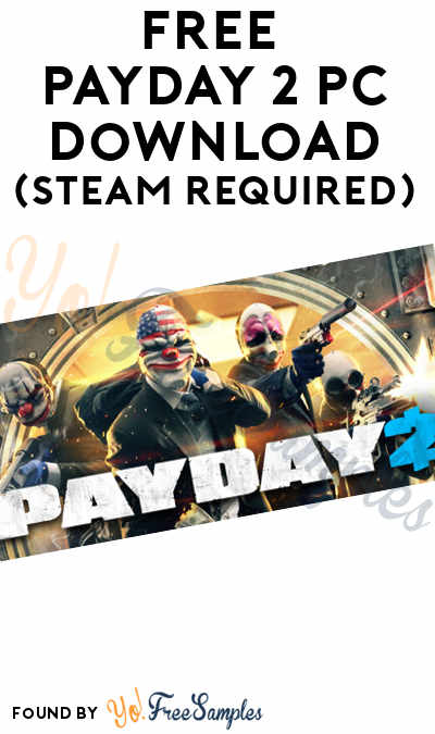FREE PayDay 2 PC Download (Steam Required)