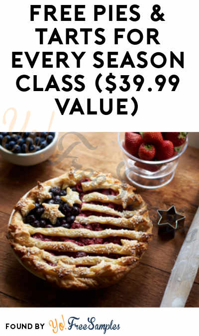 TODAY (6/29) ONLY: FREE Pies & Tarts for Every Season Class ($39.99 Value)