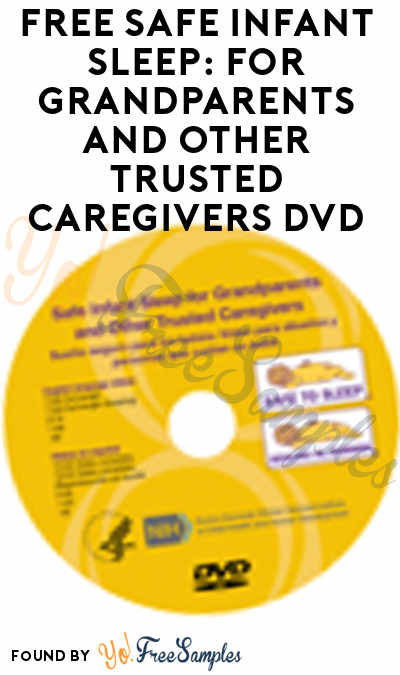 FREE Safe Infant Sleep: For Grandparents and Other Trusted Caregivers DVD