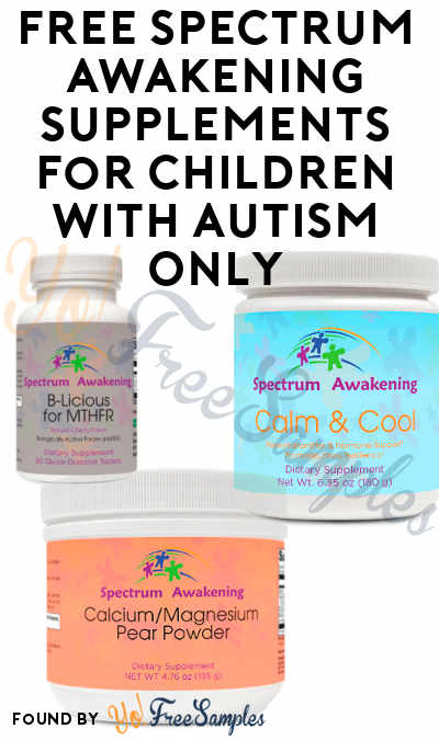 FREE Spectrum Awakening Supplements For Children With Autism Only