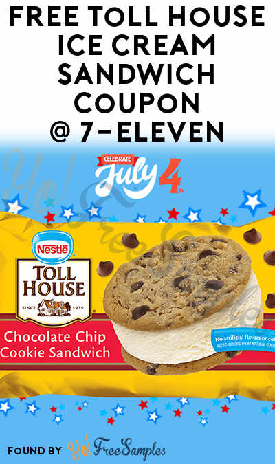 ENDS 7/4: FREE Toll House Ice Cream Sandwich Coupon In Your 7-Eleven App