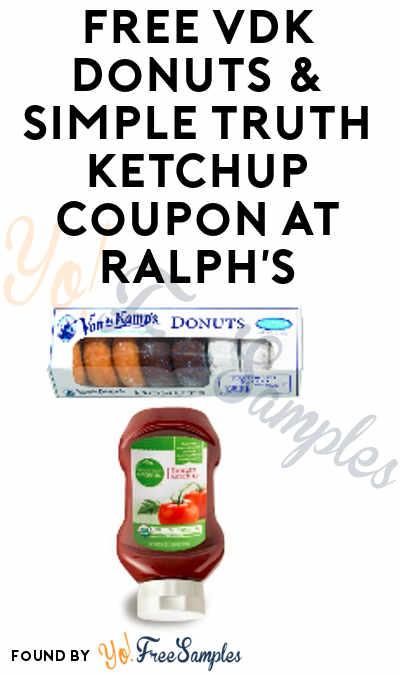FREE VDK Donuts & Simple Truth Ketchup Coupon At Ralph's